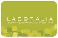 Laboralia, Certamen Integral de la Prevención y el Bienestar Laboral, en marzo de 2019