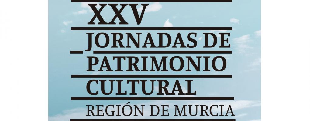 XXV Jornadas de Patrimonio Cultural de la Región de Murcia
