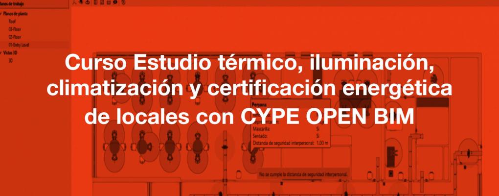 Curso: Estudio térmico, iluminación, climatización y certificación energética de locales con CYPE OPEN BIM