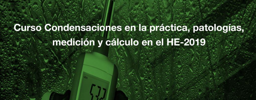 Curso Condensaciones en la práctica, patologías, medición y cálculo en el HE-2019