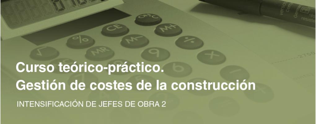 Intensificación de jefes de obra 2. Curso teórico-práctico. Gestión de costes de la construcción 5ª ed.