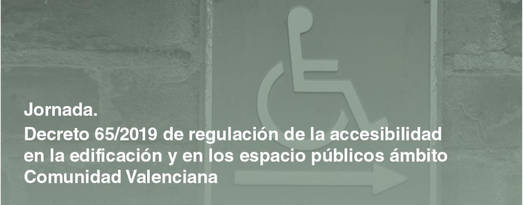 2ª ed. Decreto 65/2019 de regulación de la accesibilidad en la edificación y en los espacios públicos*