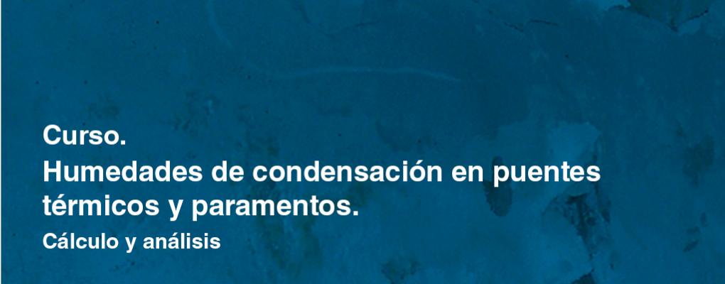 Curso de humedades de condensación en puentes térmicos y paramentos. Cálculo y análisis. 5ª edición.
