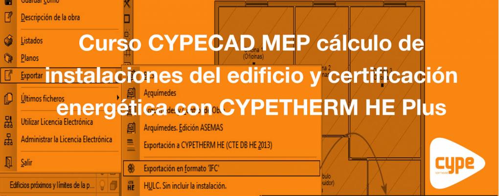 Curso: CYPECAD MEP cálculo de instalaciones del edificio y certificación energética con CYPETHERM HE Plus