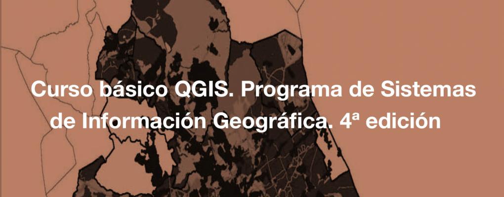 Curso básico QGIS. Programa de Sistemas de Información Geográfica. 4ª edición