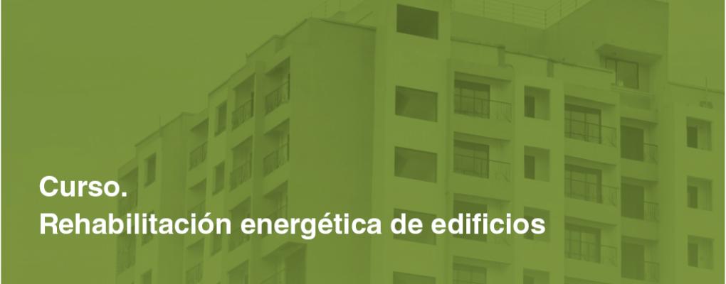 Curso. Rehabilitación energética de edificios. 2ª edición.