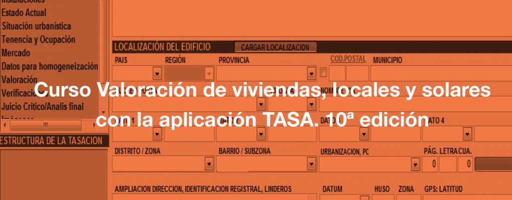 Curso Valoración de viviendas, locales y solares con la aplicación TASA. 10ª edición