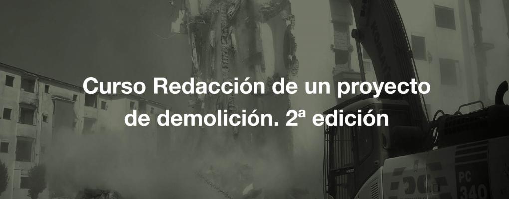Curso Redacción de un proyecto de demolición. 2ª edición