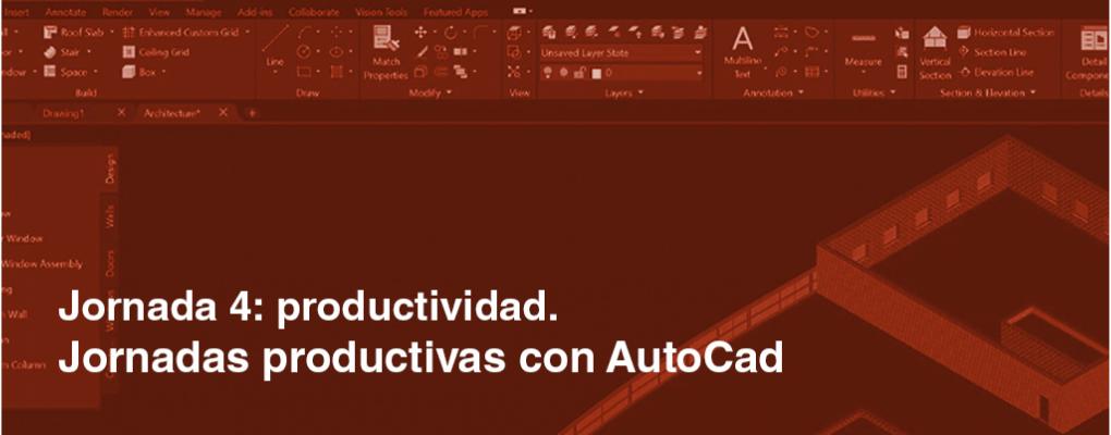 Jornadas productivas con AutoCad. Jornada 4: Productividad