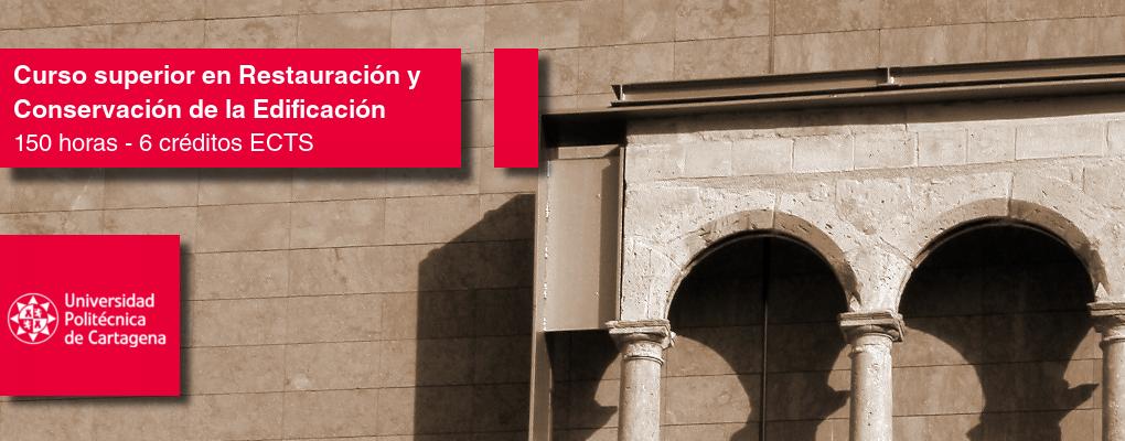 Curso Universitario Superior en Restauración y Conservación de la Edificación. Patología y Técnicas de Intervención (11ª edición)