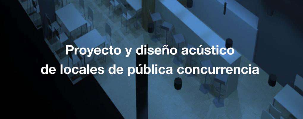Curso Proyecto y diseño acústico de locales de pública concurrencia. 6ª edición