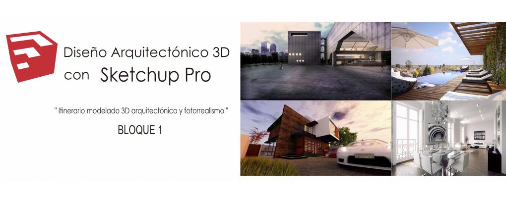 Diseño Arquitectónico 3D con Sketchup Pro