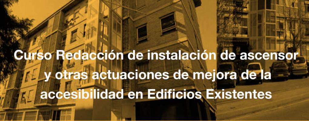 Curso Redacción de instalación de ascensor y otras actuaciones de mejora de la accesibilidad en Edificios Existentes. 3ª edición