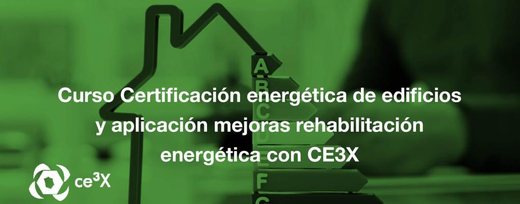 Curso Certificación energética de edificios y aplicación mejoras rehabilitación energética con CE3X