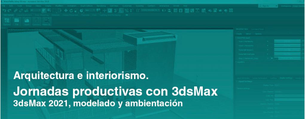Jornada 4: Proyectos (importación).Jornadas productivas con 3dsMax