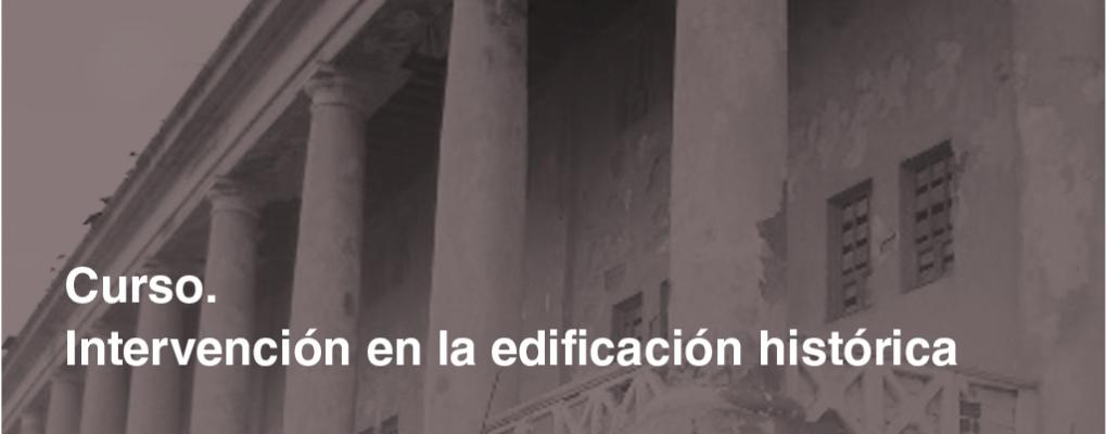 Curso básico de intervención en la edificación histórica.