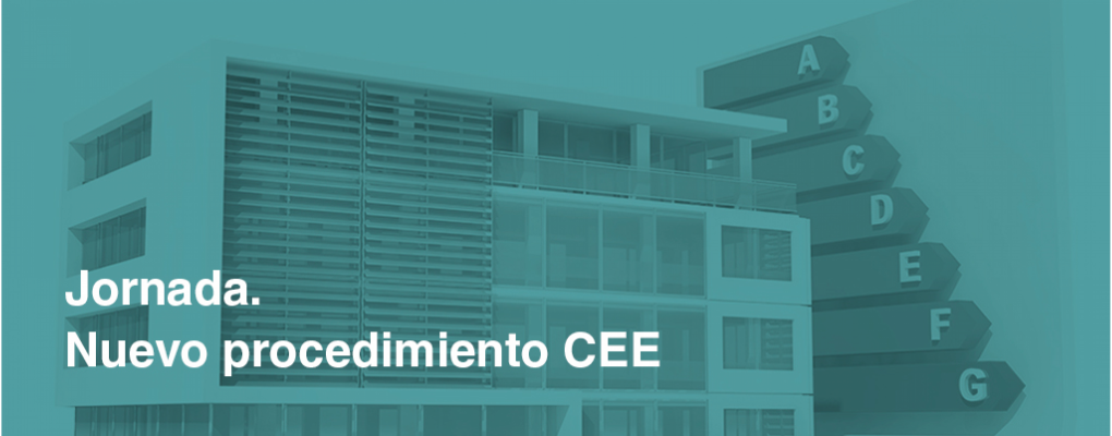 Nuevo procedimiento de Certificación Energética de Edificio (CEE)