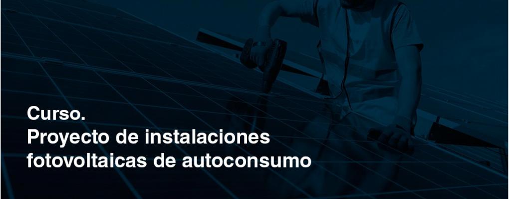 Proyecto de instalaciones fotovoltaicas de autoconsumo.