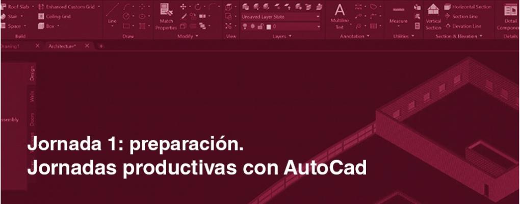 Jornadas productivas con AutoCad. Jornada 1: preparación. 2ª edición