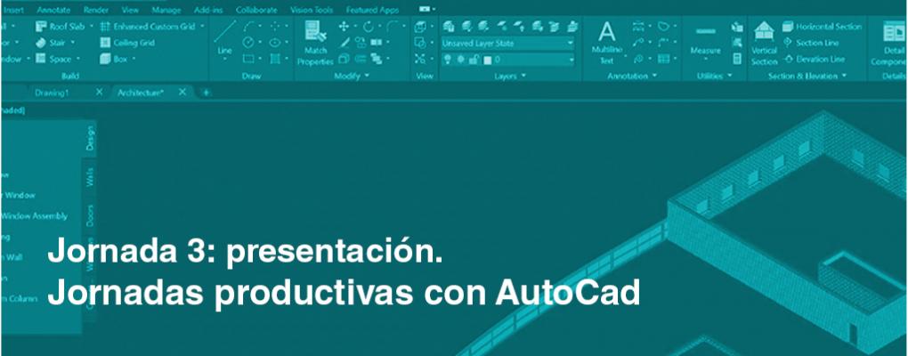 Jornadas productivas con AutoCad. Jornada 3: presentación. 2ª edición