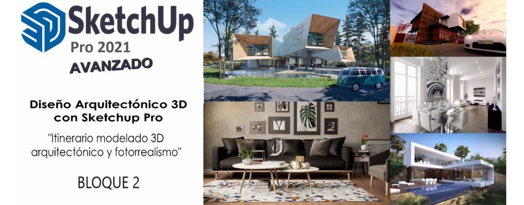 Diseño Arquitectónico 3D con Sketchup Pro Avanzado