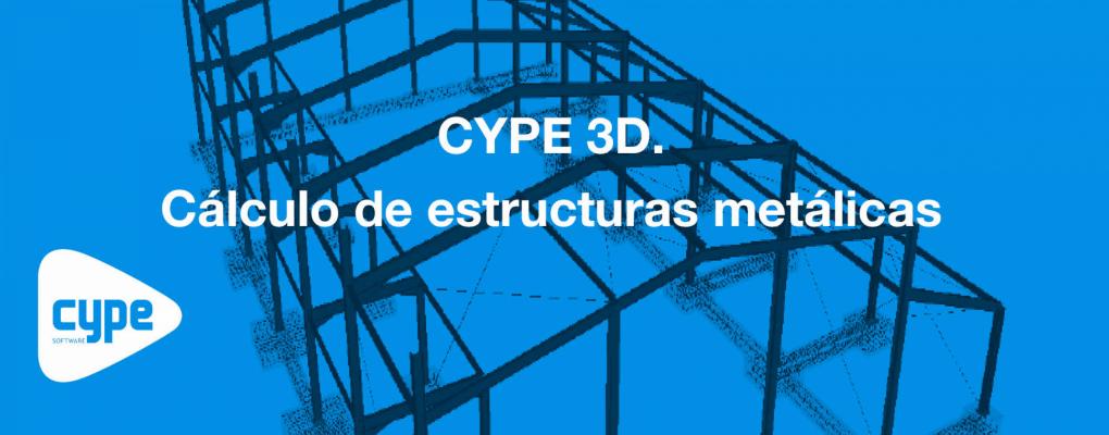 Curso CYPE 3D. Cálculo de estructuras metálicas. 8ª edición
