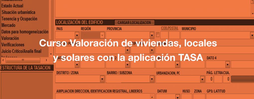 Curso Valoración de viviendas, locales y solares con la aplicación TASA. 11ª edición