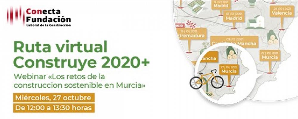 Webinar gratuito sobre «Los retos de la construcción sostenible en Murcia» de la Ruta virtual Construye 2020+